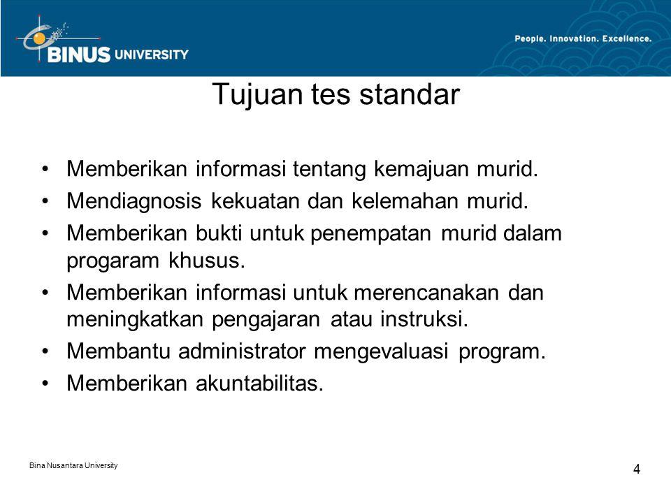 Tujuan tes standar Memberikan informasi tentang kemajuan murid.