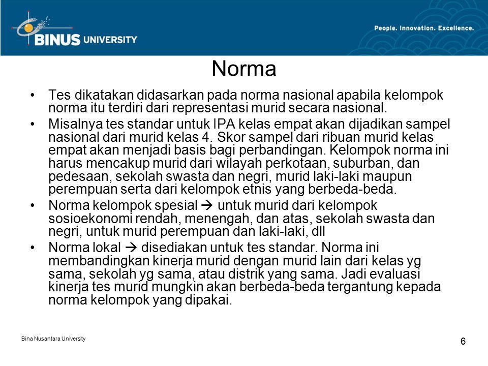 Norma Tes dikatakan didasarkan pada norma nasional apabila kelompok norma itu terdiri dari representasi murid secara nasional.