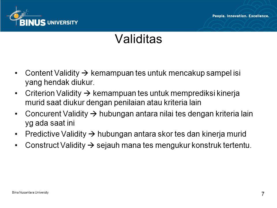 Validitas Content Validity  kemampuan tes untuk mencakup sampel isi yang hendak diukur.