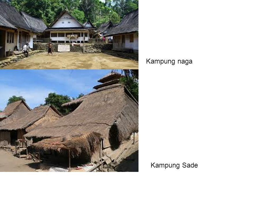 Kampung naga Kampung Sade