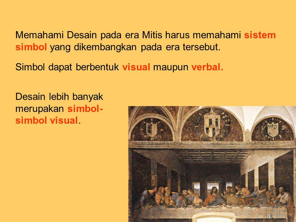 Memahami Desain pada era Mitis harus memahami sistem simbol yang dikembangkan pada era tersebut.