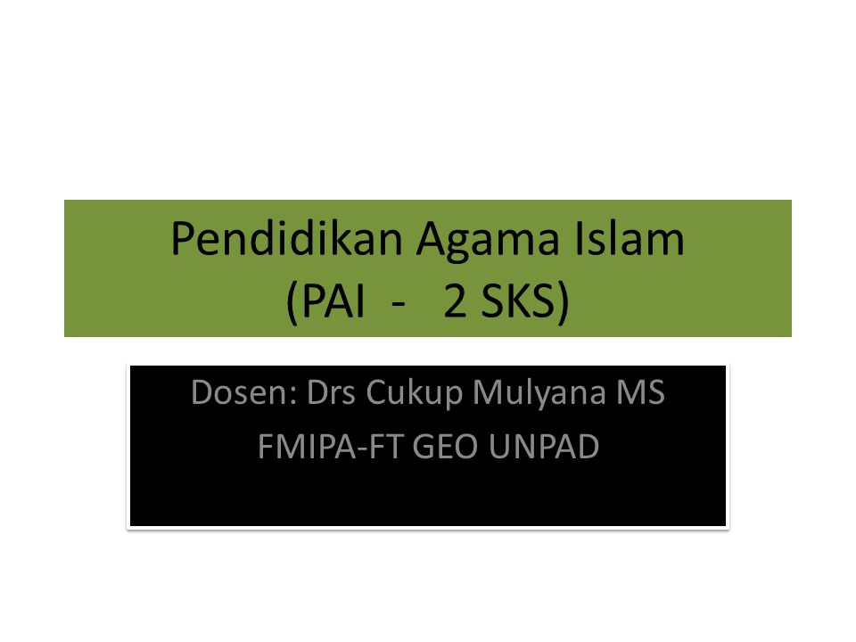 Pendidikan Agama Islam (PAI - 2 SKS)