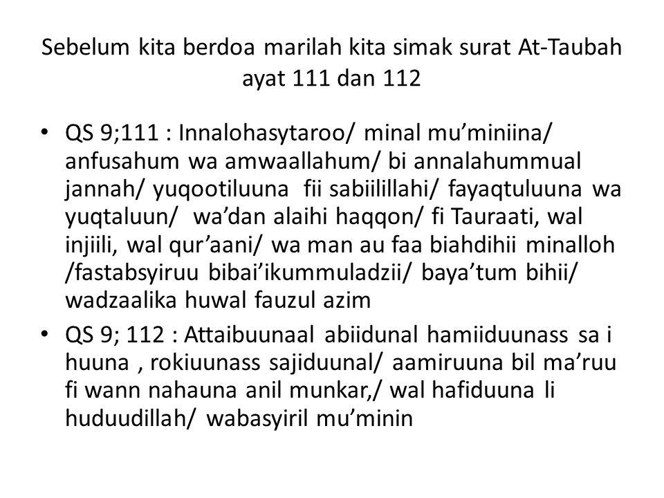 Sebelum kita berdoa marilah kita simak surat At-Taubah ayat 111 dan 112