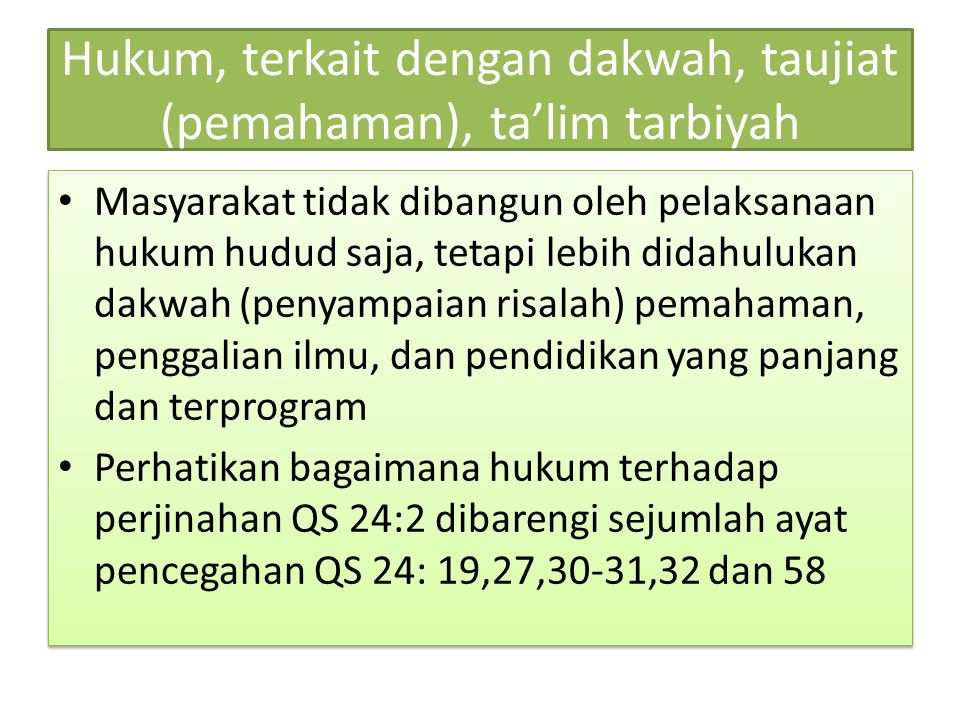Hukum, terkait dengan dakwah, taujiat (pemahaman), ta'lim tarbiyah