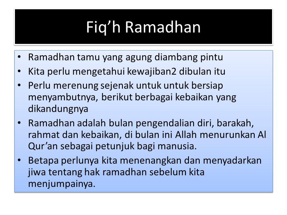Fiq'h Ramadhan Ramadhan tamu yang agung diambang pintu