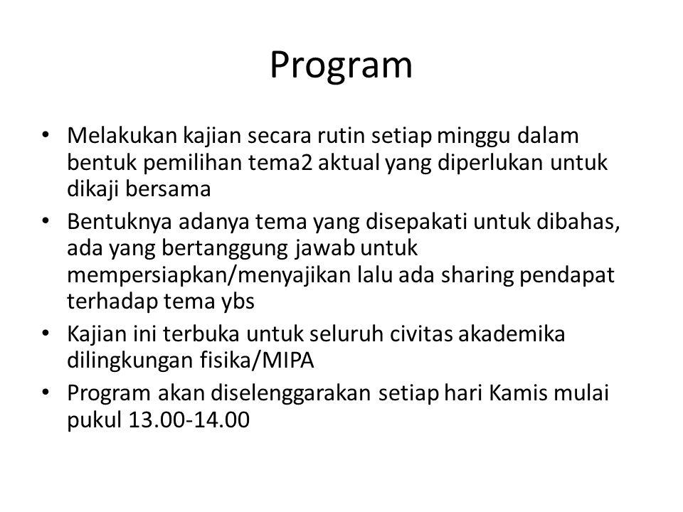 Program Melakukan kajian secara rutin setiap minggu dalam bentuk pemilihan tema2 aktual yang diperlukan untuk dikaji bersama.