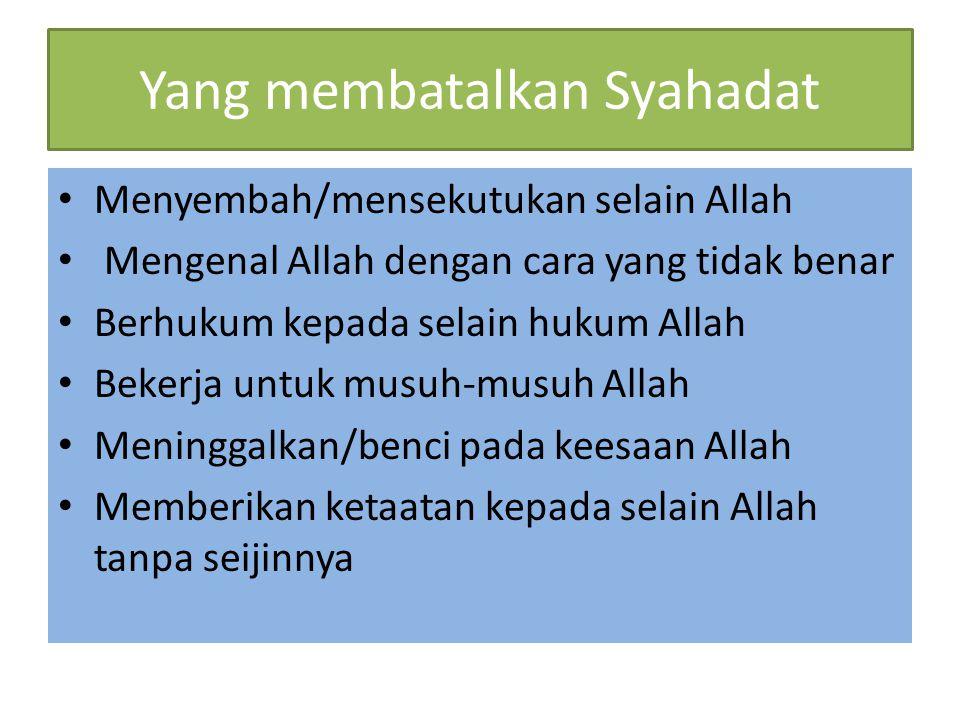 Yang membatalkan Syahadat