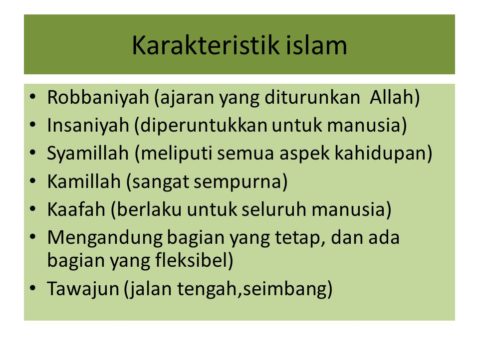 Karakteristik islam Robbaniyah (ajaran yang diturunkan Allah)