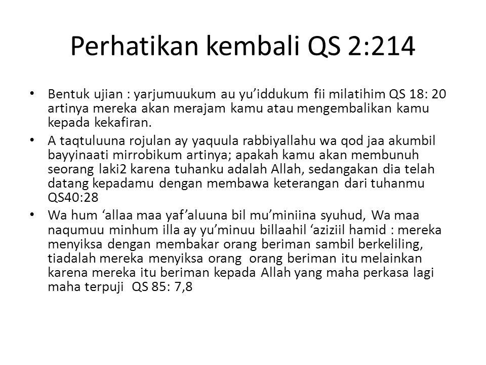 Perhatikan kembali QS 2:214