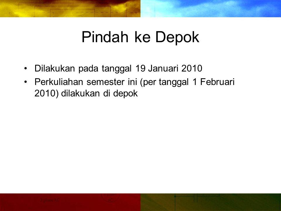 Pindah ke Depok Dilakukan pada tanggal 19 Januari 2010