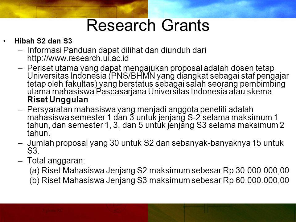 Research Grants Hibah S2 dan S3. Informasi Panduan dapat dilihat dan diunduh dari http://www.research.ui.ac.id.