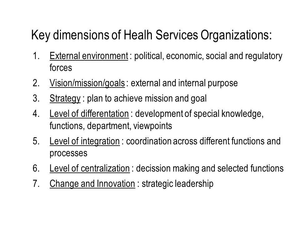 Key dimensions of Healh Services Organizations: