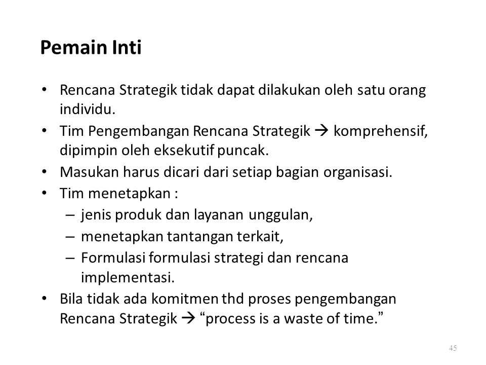 Pemain Inti Rencana Strategik tidak dapat dilakukan oleh satu orang individu.
