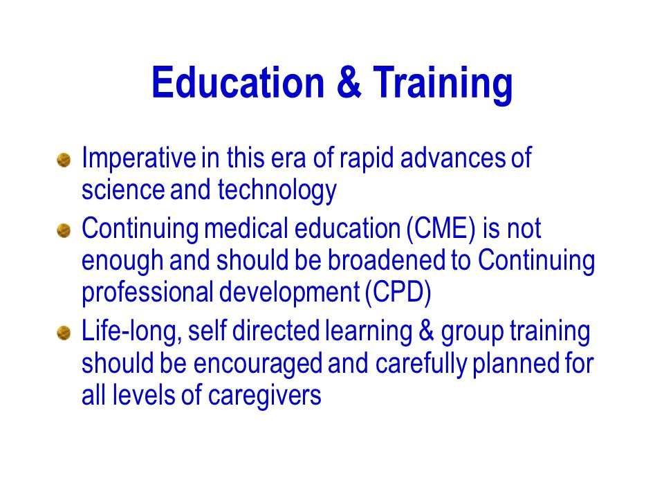 Education & Training Imperative in this era of rapid advances of science and technology.
