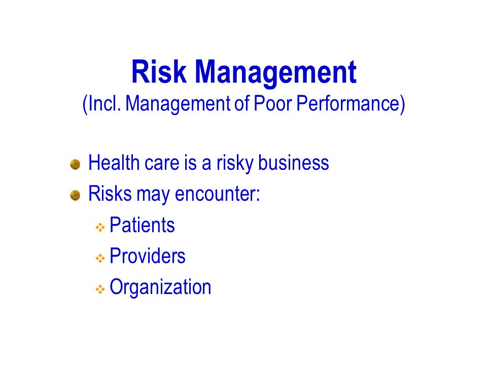 Risk Management (Incl. Management of Poor Performance)