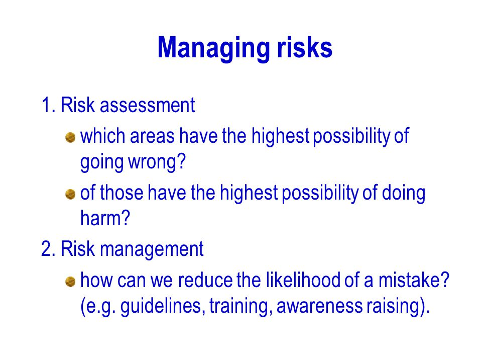 Managing risks 1. Risk assessment
