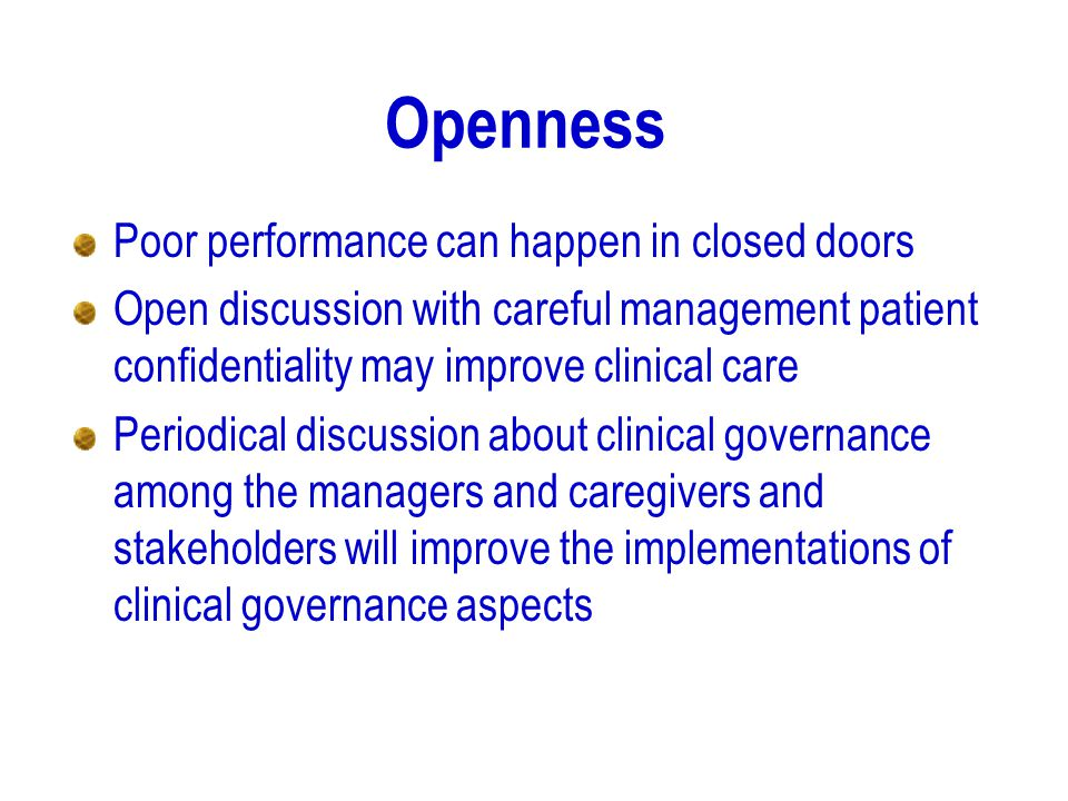 Openness Poor performance can happen in closed doors