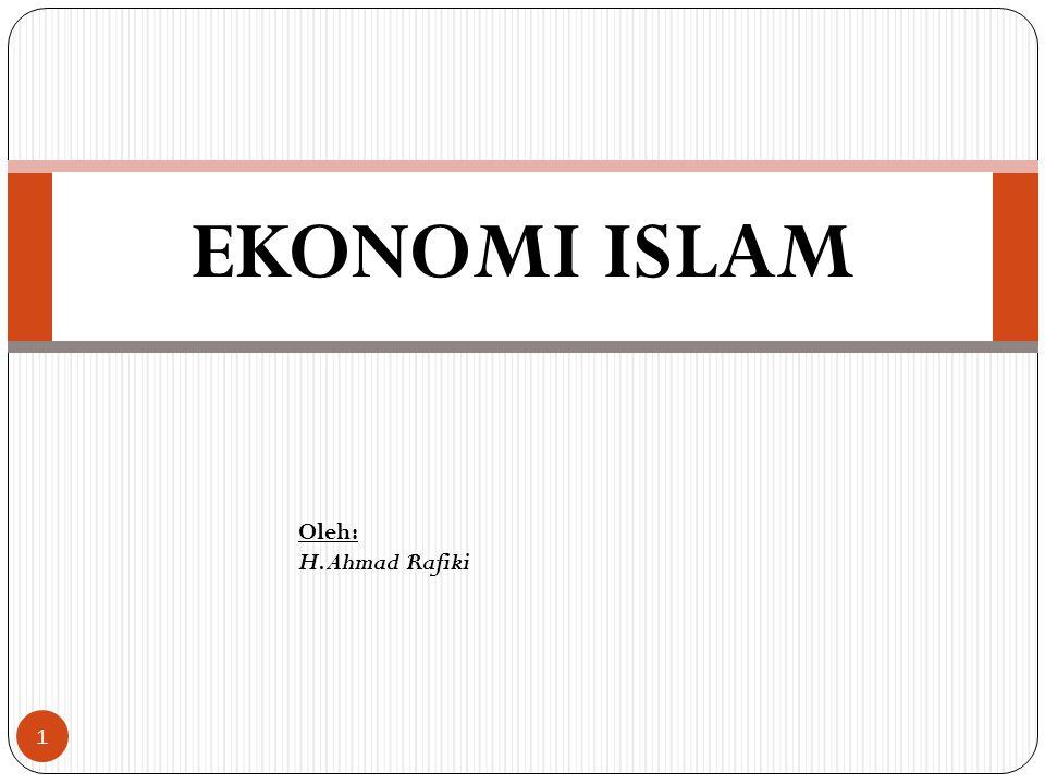 EKONOMI ISLAM Oleh: H. Ahmad Rafiki