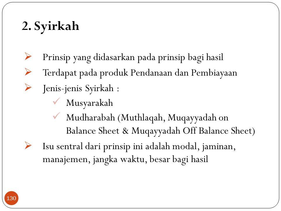 2. Syirkah Prinsip yang didasarkan pada prinsip bagi hasil