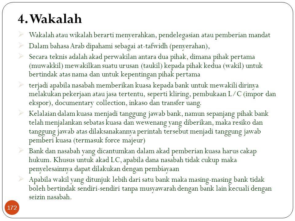 4. Wakalah Wakalah atau wikalah berarti menyerahkan, pendelegasian atau pemberian mandat.