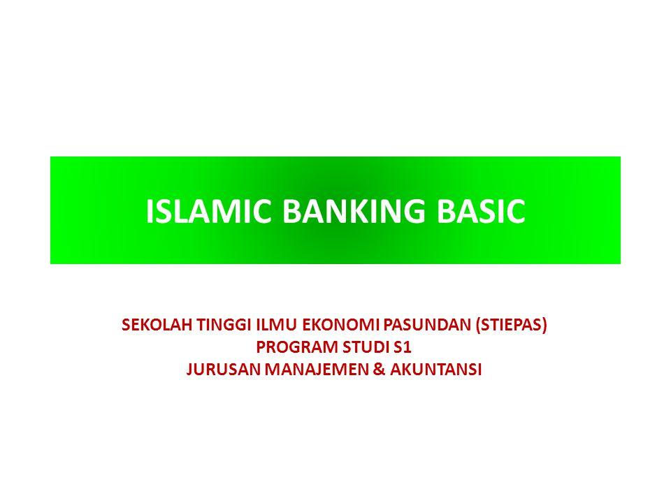 ISLAMIC BANKING BASIC SEKOLAH TINGGI ILMU EKONOMI PASUNDAN (STIEPAS)
