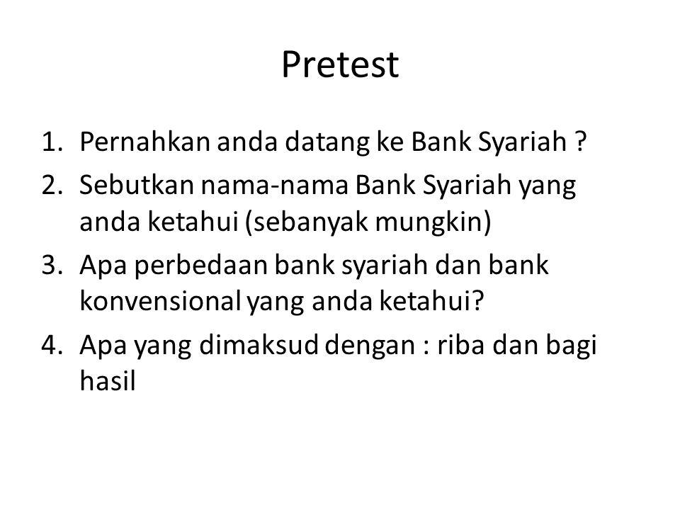 Pretest Pernahkan anda datang ke Bank Syariah