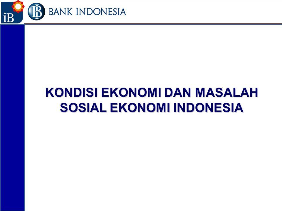 KONDISI EKONOMI DAN MASALAH SOSIAL EKONOMI INDONESIA