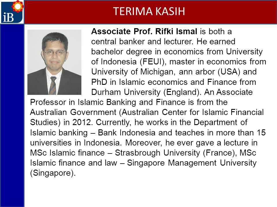 TERIMA KASIH Associate Prof. Rifki Ismal is both a