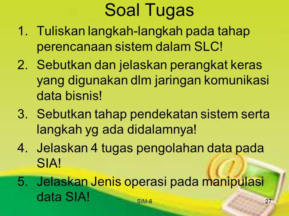 Soal Tugas Tuliskan langkah-langkah pada tahap perencanaan sistem dalam SLC!