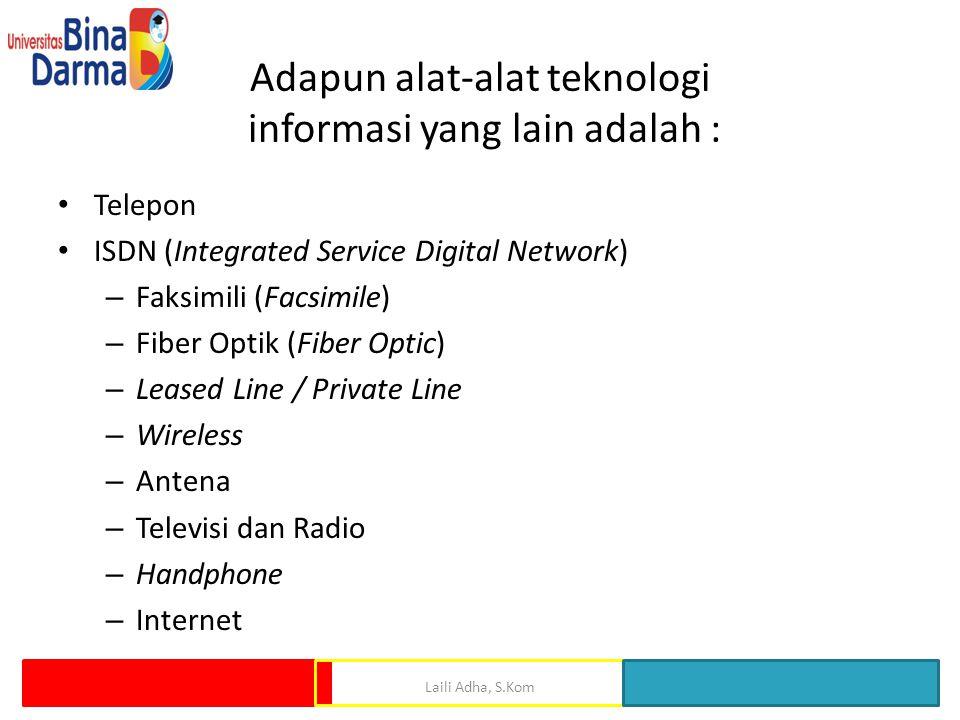 Adapun alat-alat teknologi informasi yang lain adalah :