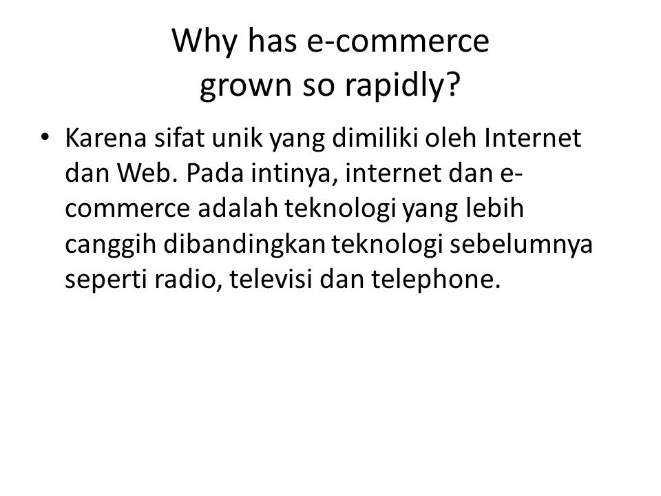 Why has e-commerce grown so rapidly