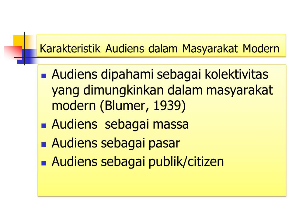 Karakteristik Audiens dalam Masyarakat Modern