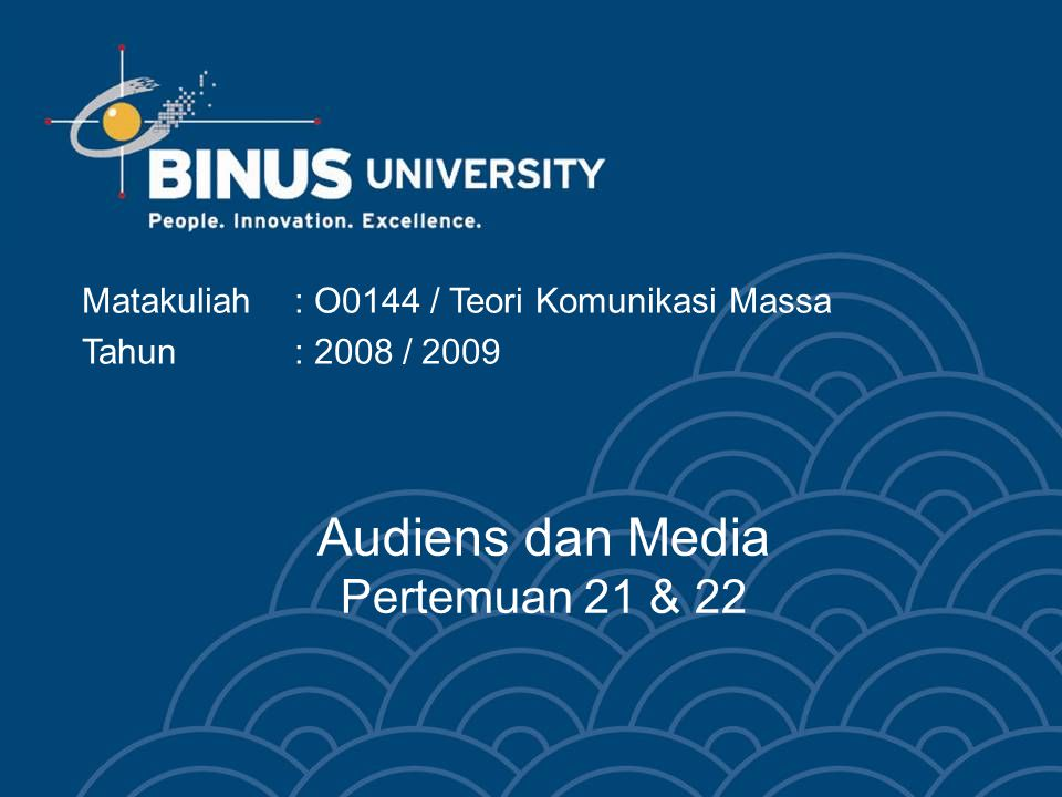 Audiens dan Media Pertemuan 21 & 22