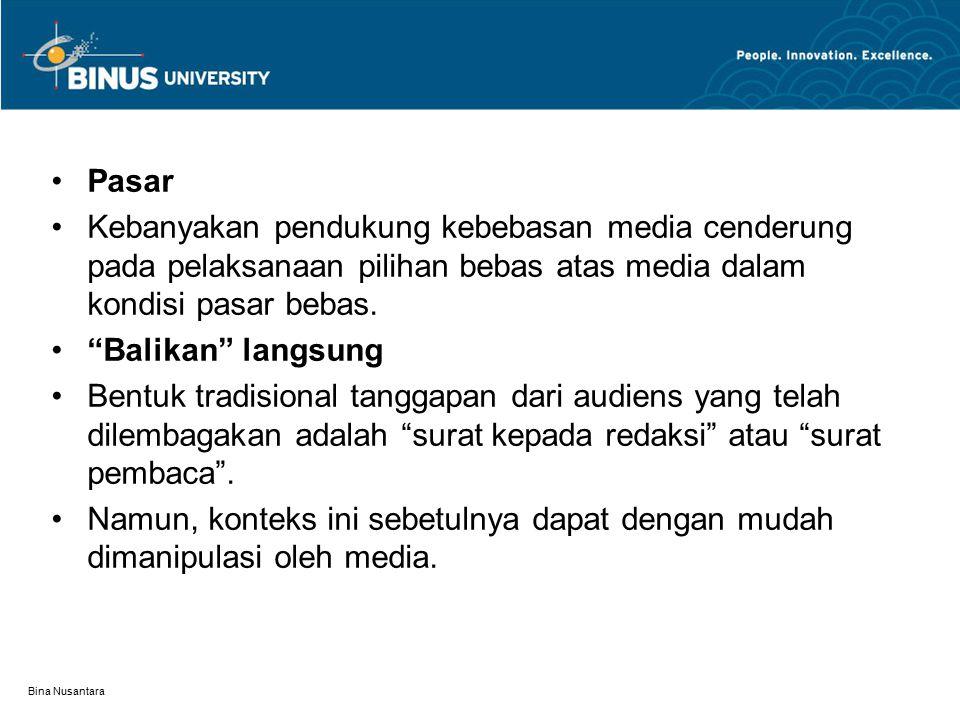 Pasar Kebanyakan pendukung kebebasan media cenderung pada pelaksanaan pilihan bebas atas media dalam kondisi pasar bebas.