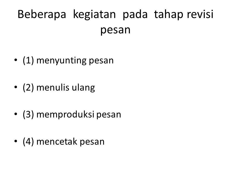 Beberapa kegiatan pada tahap revisi pesan