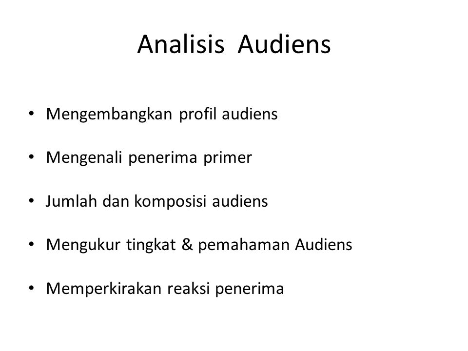 Analisis Audiens Mengembangkan profil audiens