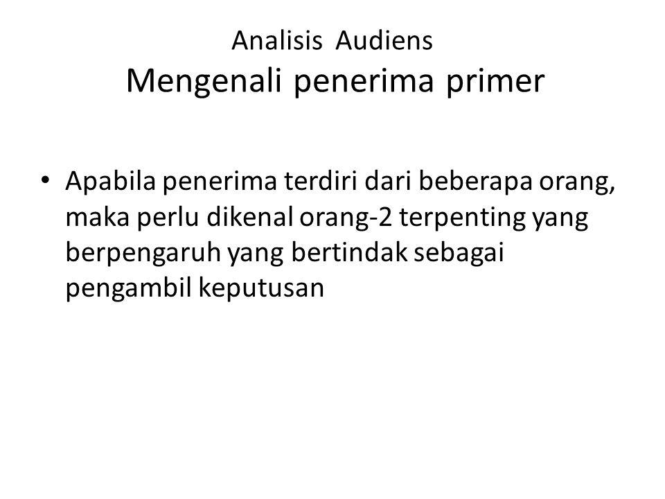 Analisis Audiens Mengenali penerima primer