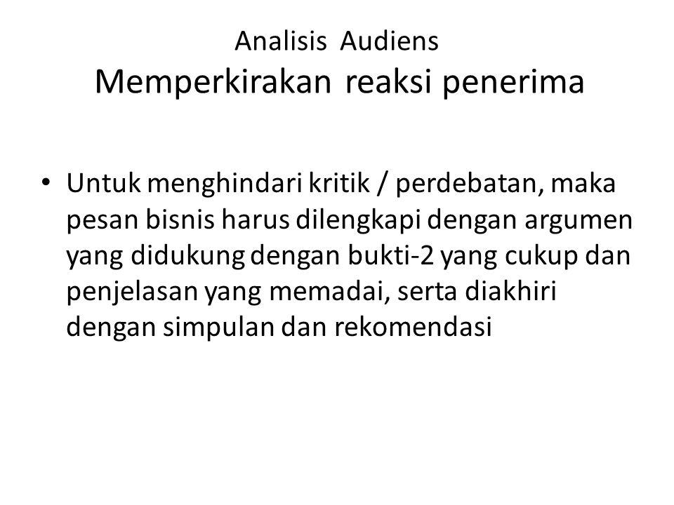 Analisis Audiens Memperkirakan reaksi penerima