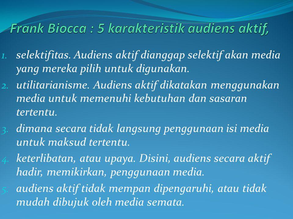Frank Biocca : 5 karakteristik audiens aktif,