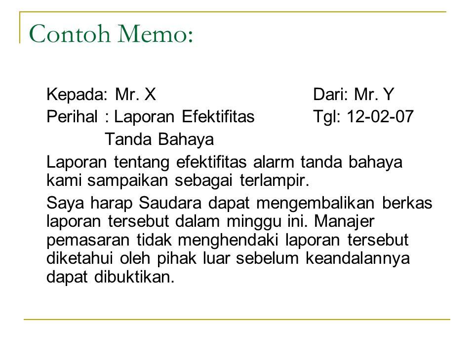 Contoh Memo: Kepada: Mr. X Dari: Mr. Y