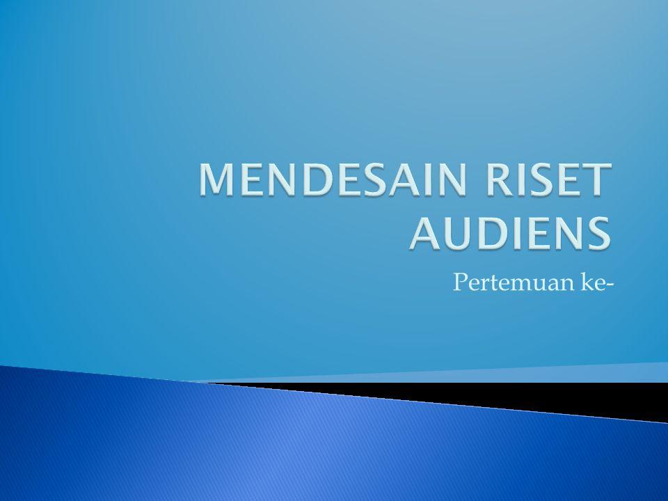 MENDESAIN RISET AUDIENS