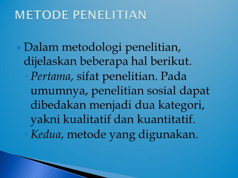 METODE PENELITIAN Dalam metodologi penelitian, dijelaskan beberapa hal berikut.