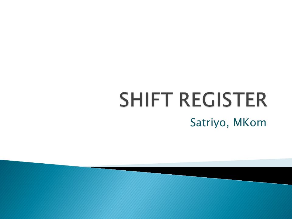 SHIFT REGISTER Satriyo, MKom