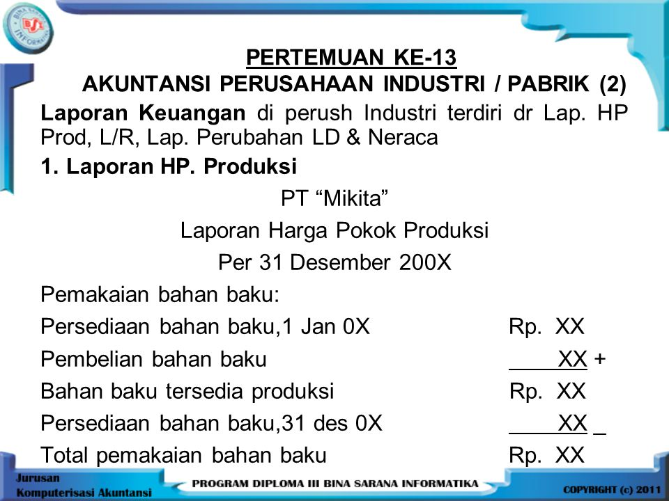 PERTEMUAN KE-13 AKUNTANSI PERUSAHAAN INDUSTRI / PABRIK (2)