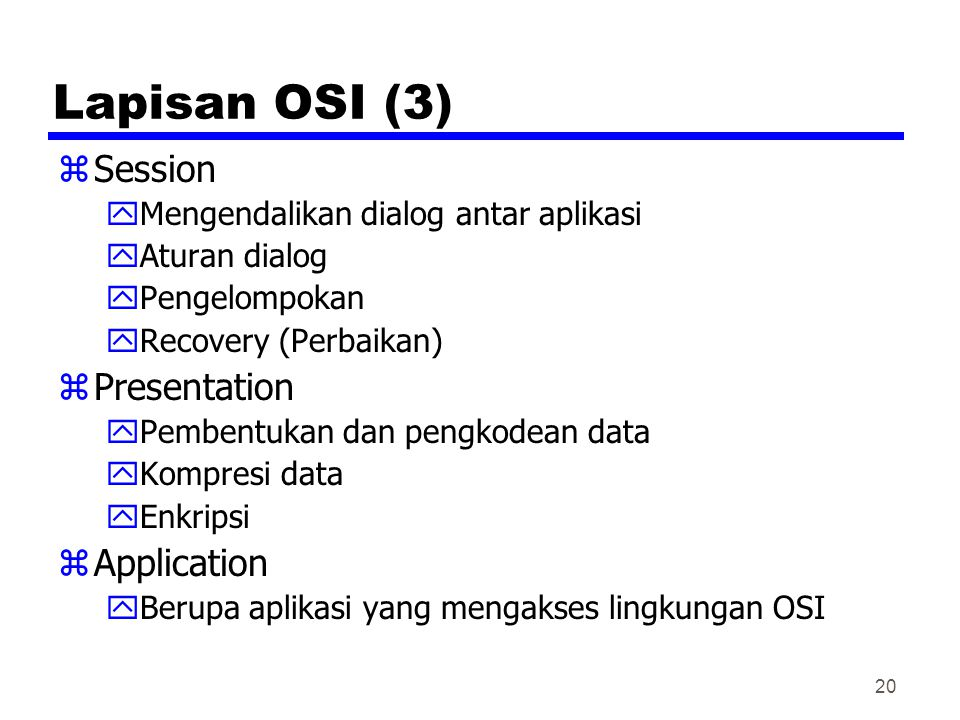 Lapisan OSI (3) Session Presentation Application