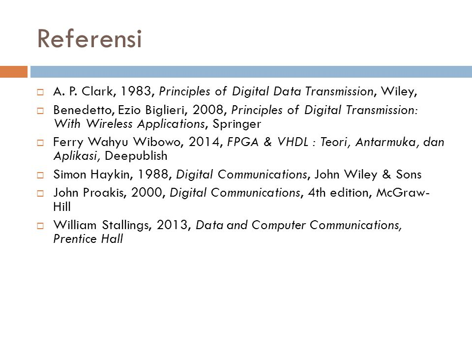 Referensi A. P. Clark, 1983, Principles of Digital Data Transmission, Wiley,