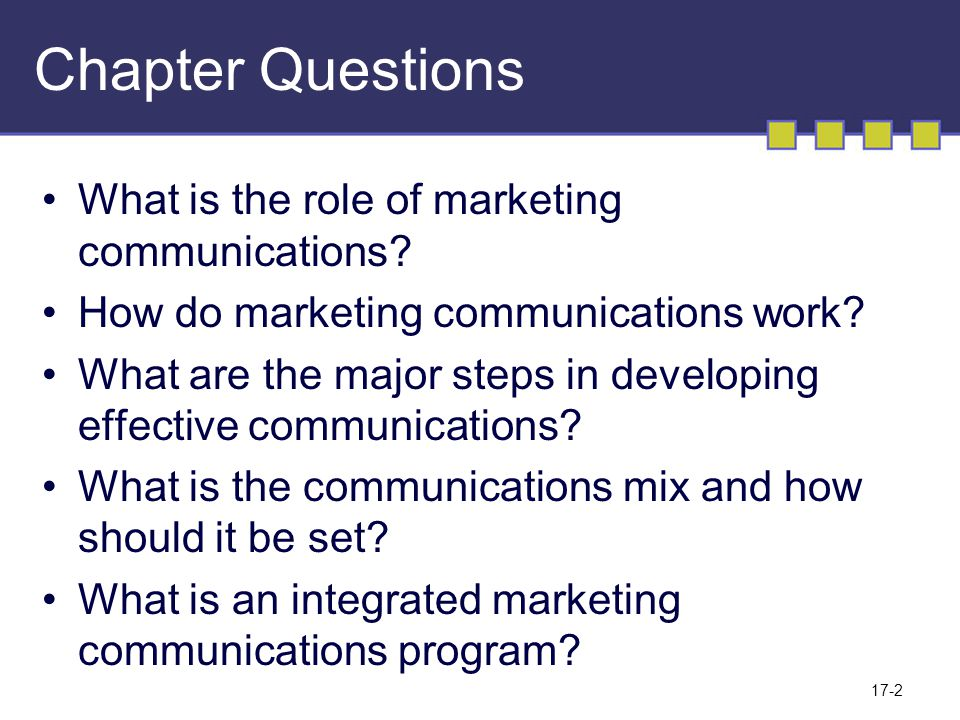 Chapter Questions What is the role of marketing communications