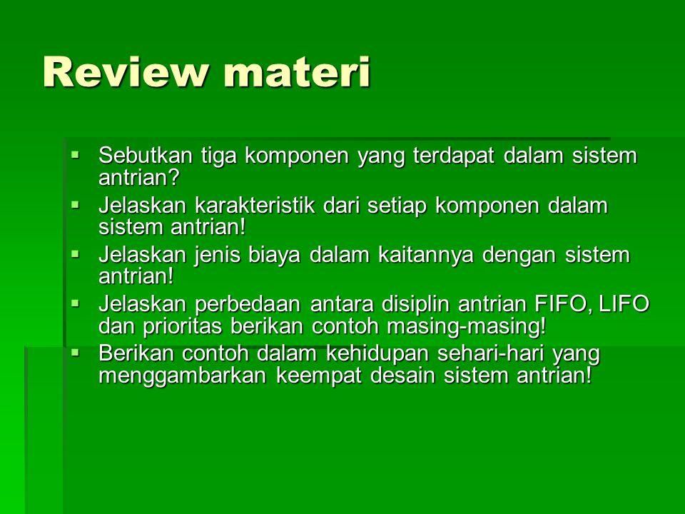 Review materi Sebutkan tiga komponen yang terdapat dalam sistem antrian Jelaskan karakteristik dari setiap komponen dalam sistem antrian!