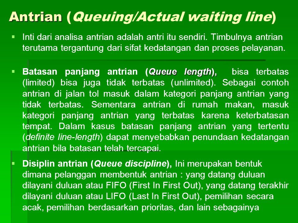 Antrian (Queuing/Actual waiting line)