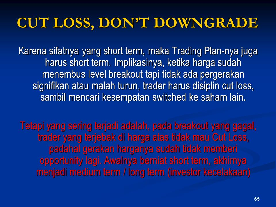 CUT LOSS, DON'T DOWNGRADE